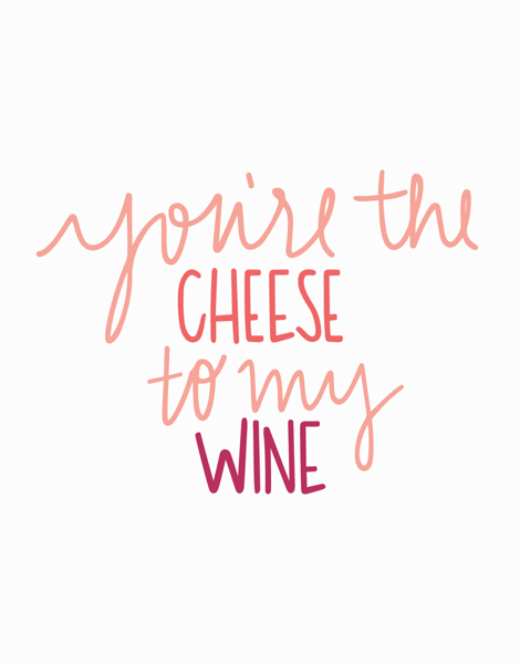 Cheese to my wine