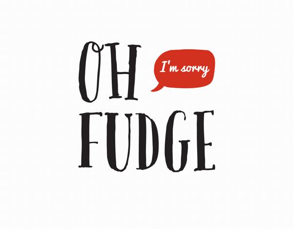 Oh Fudge